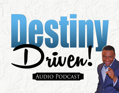 Destiny Driven Podcast