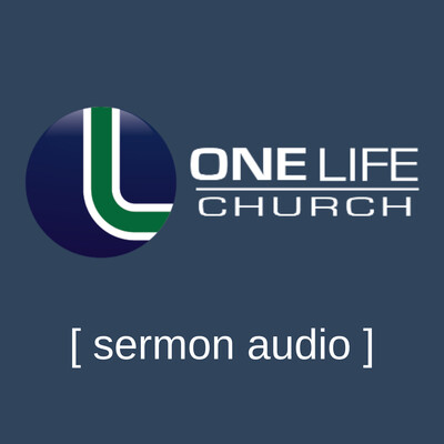 One Life Church Sermons