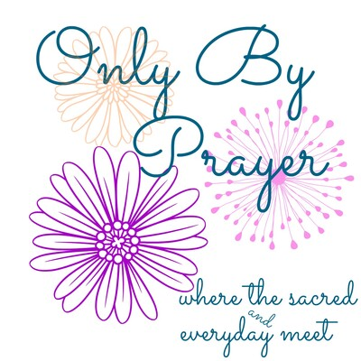 Only By Prayer