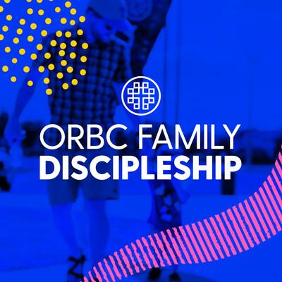 ORBC Family Discipleship