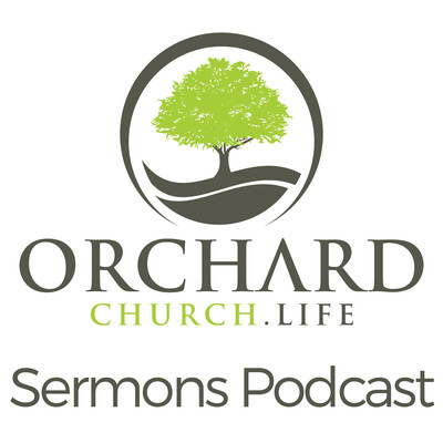 OrchardChurch.Life: Sermons