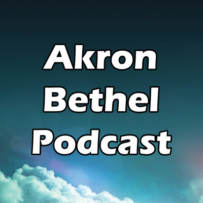 Akron Bethel Podcast