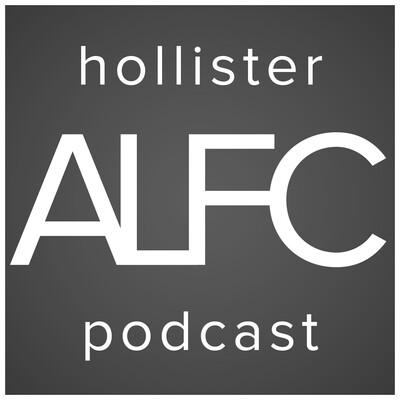 ALFC Hollister Podcast