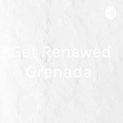 Get Renewed Grenada