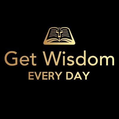 Get Wisdom Every Day