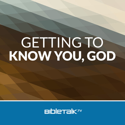 Getting to Know You, God