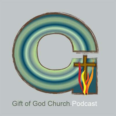 Gift of God Church Podcast