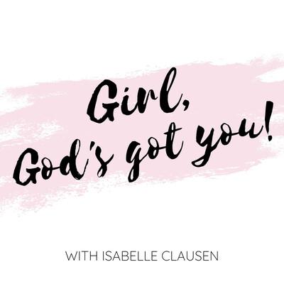 Girl God's Got You!