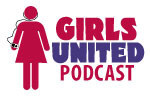 Girls United Podcast