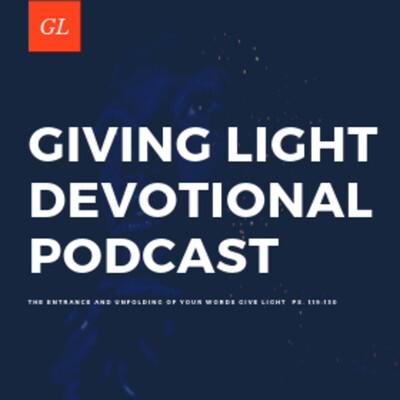 Giving Light Devotional Podcast