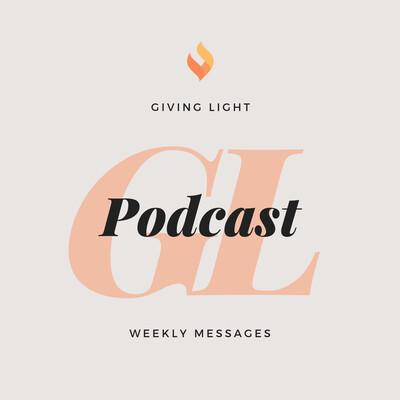 Giving Light Podcast