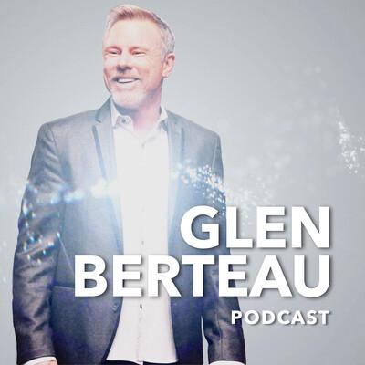Glen Berteau Podcast