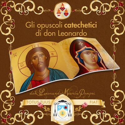 Gli opuscoli catechetici di don Leonardo M. Pompei