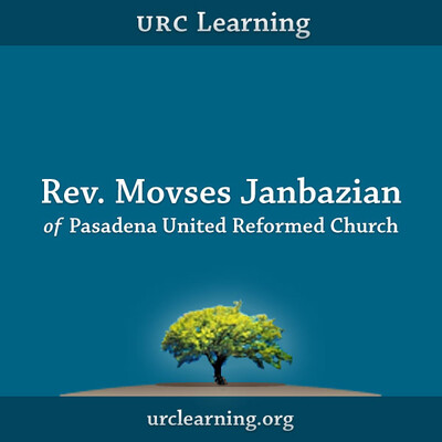 URC Learning: Rev. Movses Janbazian