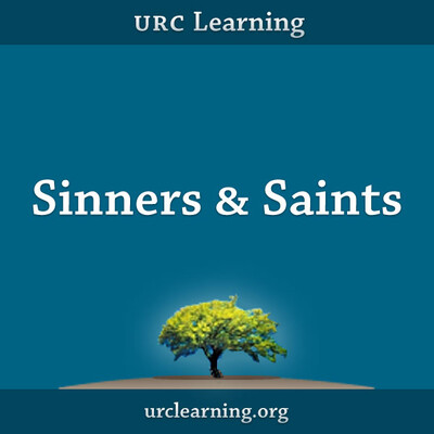 URC Learning: Sinners & Saints