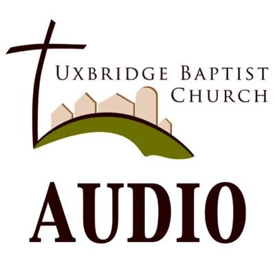 Uxbridge Baptist Church Sermon Audio
