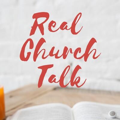 Real Church Talk