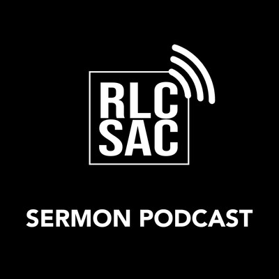 Real Life Church Sacramento - Weekly Sermon