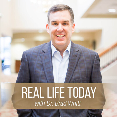 Real Life Today with Dr. Brad Whitt