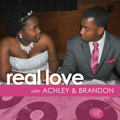 Real Love with Achley & Brandon