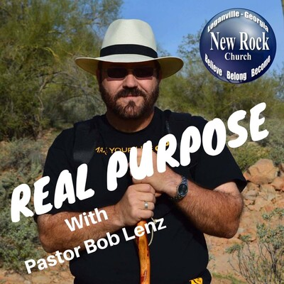 Real Purpose with Pastor Bob Lenz