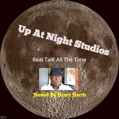 Real talk at up at night studios podcast
