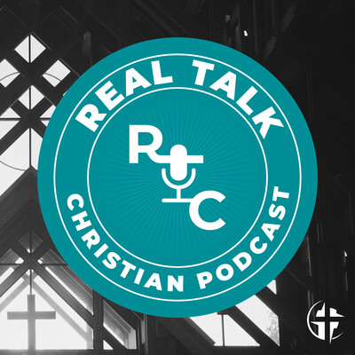 Real Talk Christian Podcast