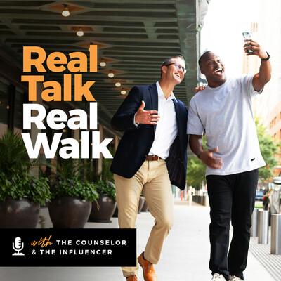 Real Talk Real Walk with Shawn & Rashawn