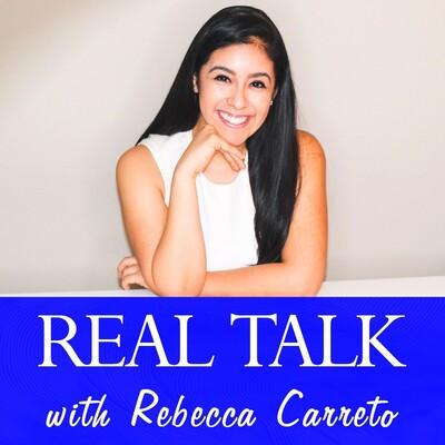 Real Talk with Rebecca Carreto