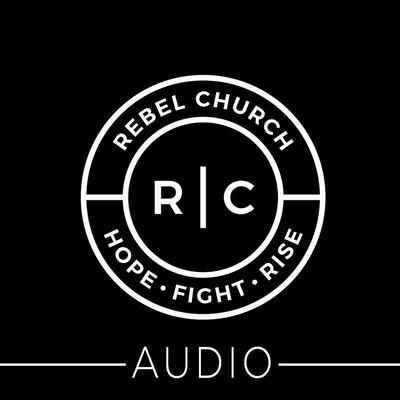 Rebel Church Podcast