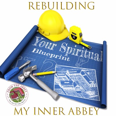 Rebuilding My Inner Abbey