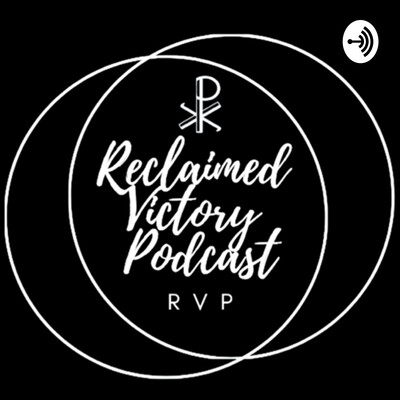 Reclaimed Victory Podcast