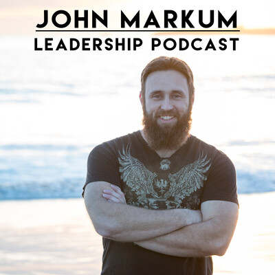 John Markum Leadership Podcast