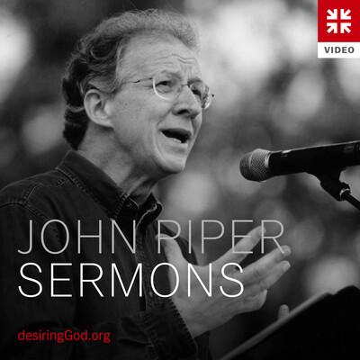 John Piper Sermons (Video)