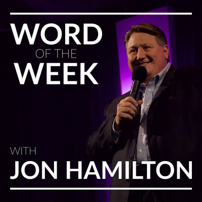 Jon Hamilton- Word of the Week