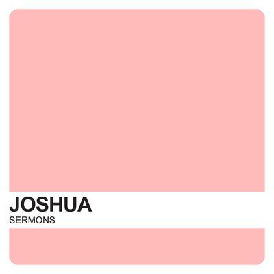 Joshua Sermons – Covenant United Reformed Church