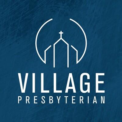 Village Presbyterian Church Sermons