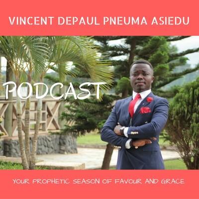 Vincent DePaul Pneuma Asiedu's Podcast