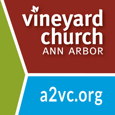 Vineyard Church of Ann Arbor Sermon Podcast