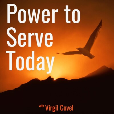 Virgil Covel Power to Serve Today