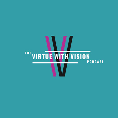 Virtue With Vision