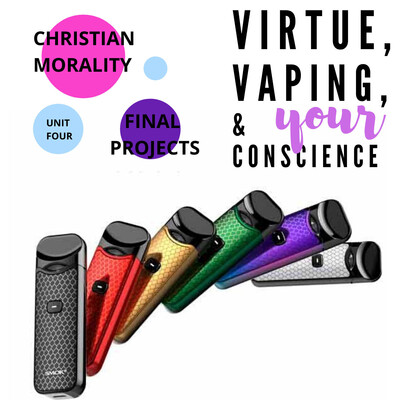 Virtue, Vaping, and Your Conscience