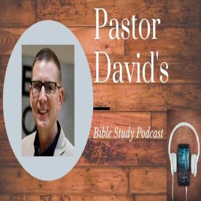 Pastor David's Podcast