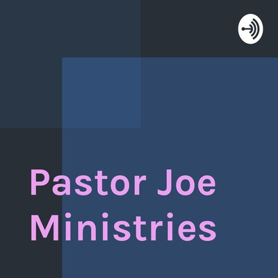 Pastor Joe Ministries