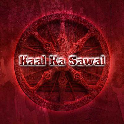 Kaal Ka Sawaal
