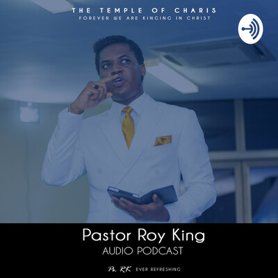 Pastor Roy Audio Podcast