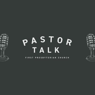 Pastor Talk