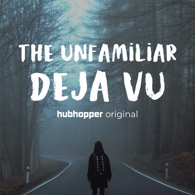 The Unfamiliar Déjà Vu