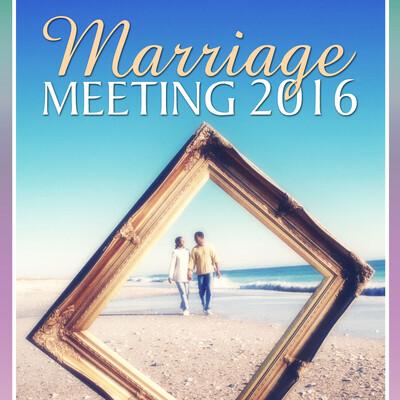 Marriage Meeting 2016 Audio