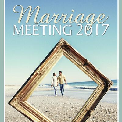 Marriage Meeting 2017 Audio